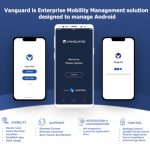Vanguard Mobility Management Solution or Enterprise Mobile Management