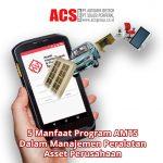 5 Manfaat Program AMTS dalam Manajemen Peralatan atau Asset Perusahaan